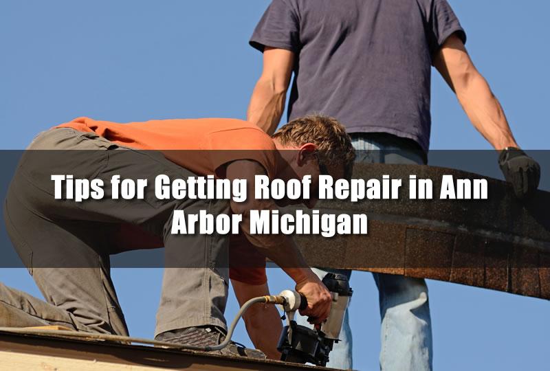 Tips for Getting Roof Repair in Ann Arbor Michigan