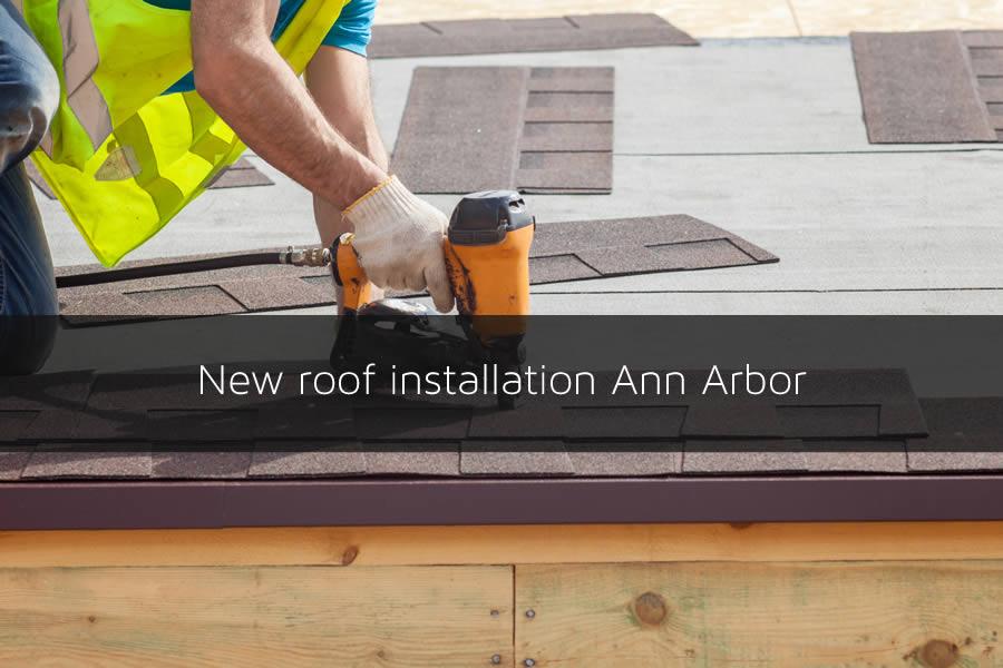 New roof installation Ann Arbor