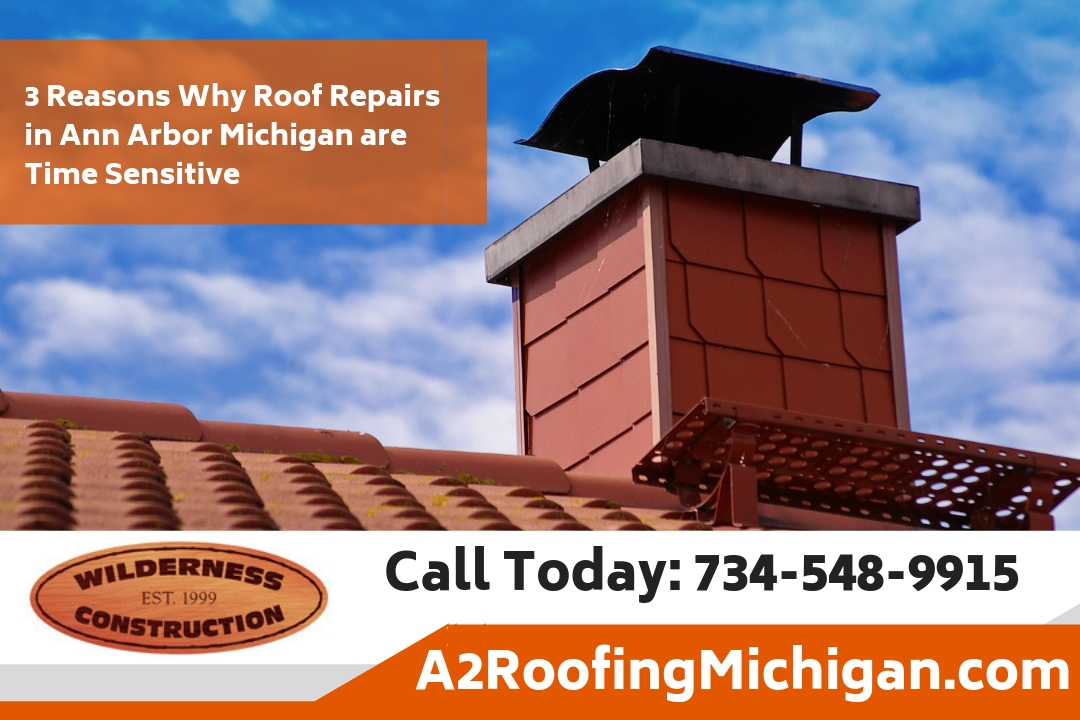 3 Reasons Why Roof Repairs in Ann Arbor Michigan are Time Sensitive