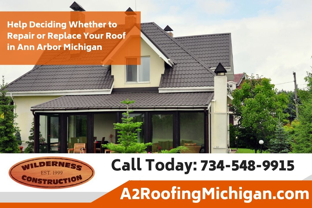 Help Deciding Whether to Repair or Replace Your Roof in Ann Arbor Michigan