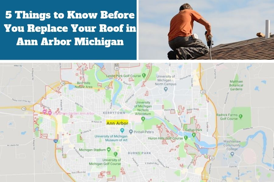 5 Things to Know Before You Replace Your Roof in Ann Arbor Michigan
