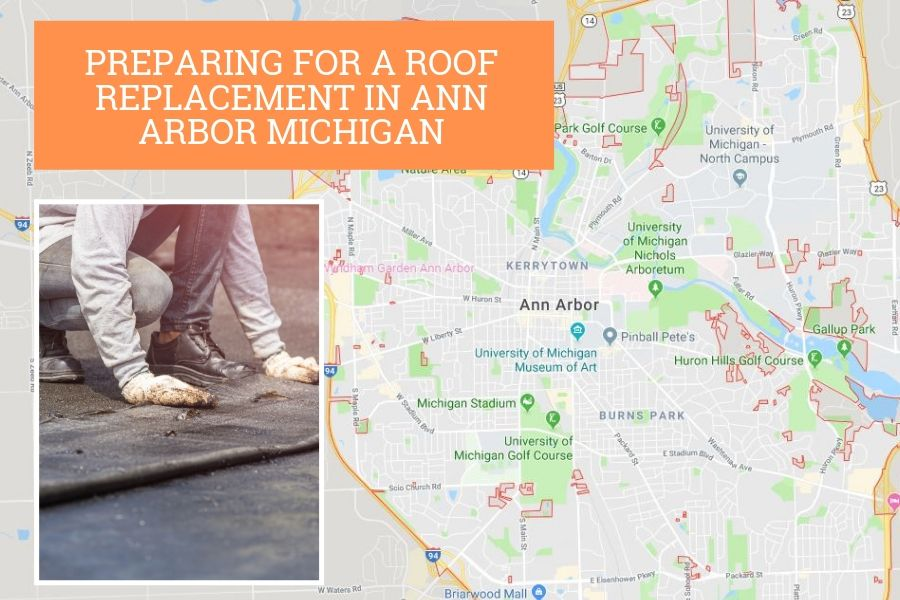 Preparing for a Roof Replacement in Ann Arbor Michigan