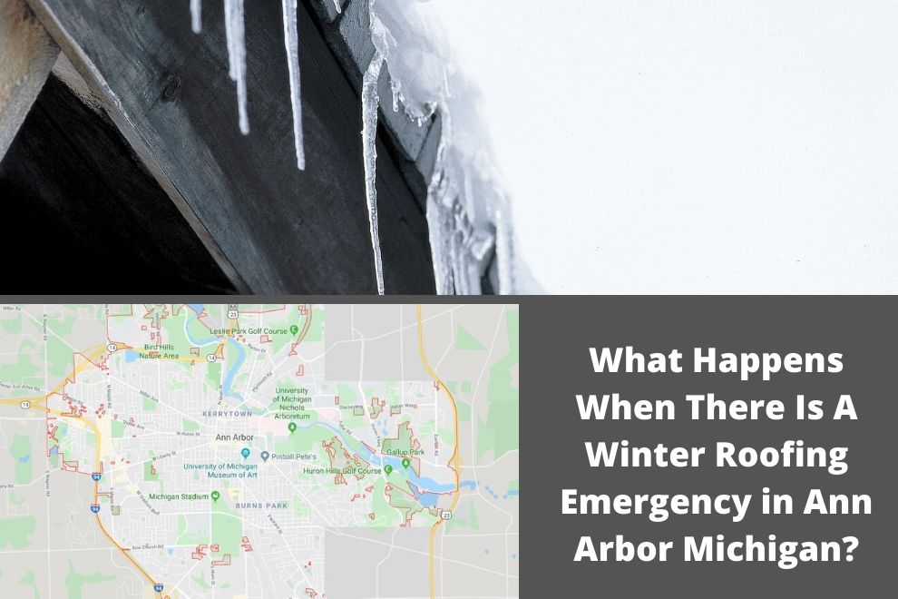 What Happens When There Is A Winter Roofing Emergency in Ann Arbor Michigan?
