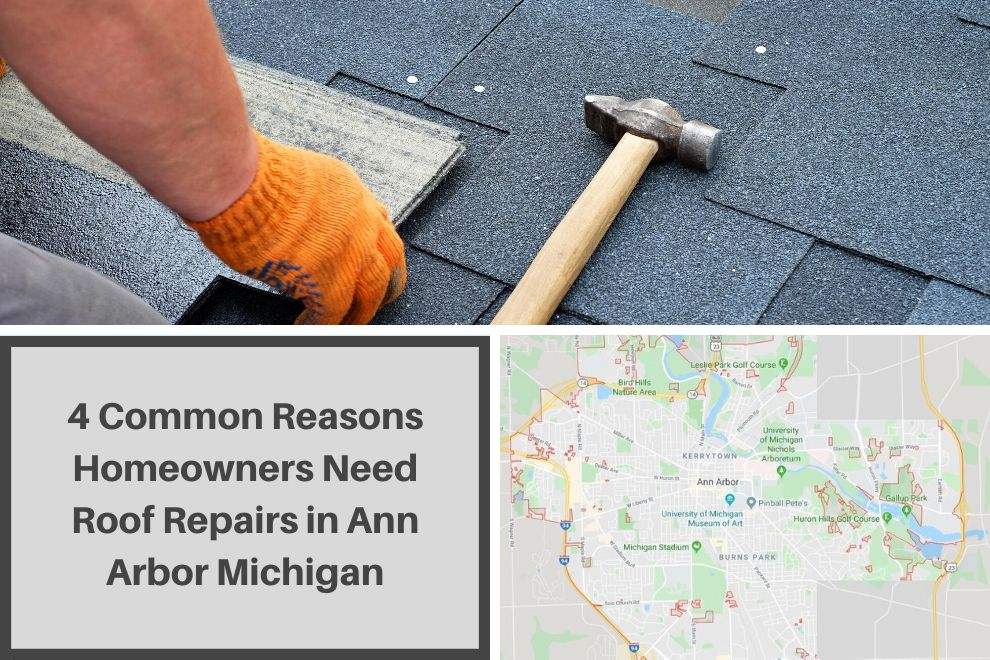 4 Common Reasons Homeowners Need Roof Repairs in Ann Arbor Michigan