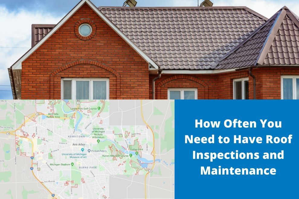 How Often You Need to Have Roof Inspections and Maintenance